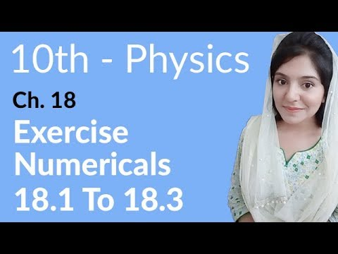 10th Class Physics Ch 18,Numericals no 18.1 to 18.3 -Matric Part 2 Physics Chapter 18