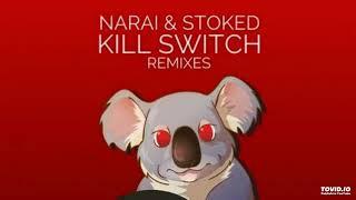Stoked, Narai - Kill switch (Bassfreq remix)