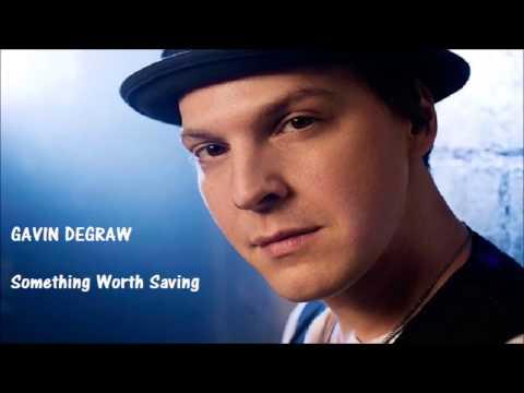 Gavin DeGraw - Something Worth Saving (lyrics)