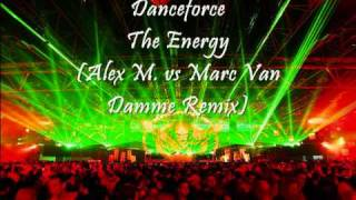 Danceforce - The Energy (Alex M. vs Marc Van Damme Remix)