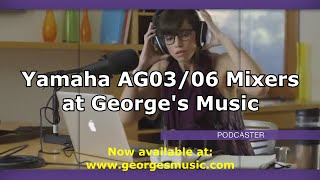 yamaha ag03 and ag06 mixers at george s music