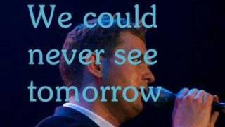 Michael Bublé ♪ How can you mend a broken heart ... ?