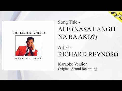 Richard Reynoso - Ale (Nasa Langit Na Ba Ako?) Karaoke - Original Sound Recording