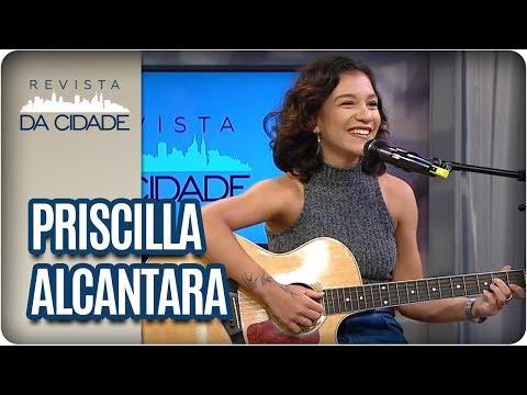 Musical: Priscilla Alcantara - Revista Da Cidade (18/01/18)