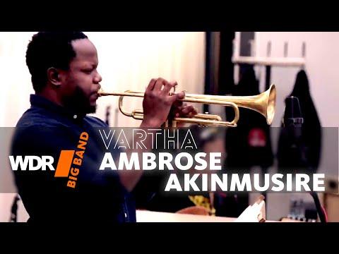 Ambrose Akinmusire feat. by WDR BIG BAND - Vartha (Rehearsal)