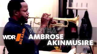 WDR BIG BAND feat. Ambrose Akinmusire - Vartha (Rehearsal)
