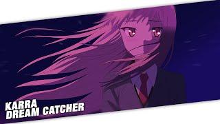 Nightcore - Karra - Dream Catcher