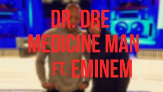 Dr  Dre - Medicine Man (feat.Eminem, Candice Pillay & Anderson .Paak) Lyrics
