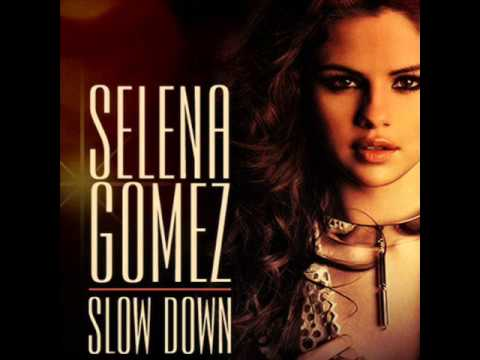 Selena Gomez - Slow Down [Mp3]