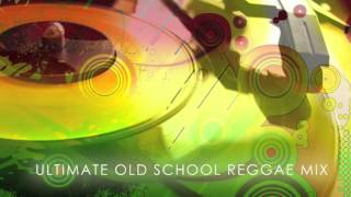 Ultimate Old School Reggae Mix   YouTube - Stafaband