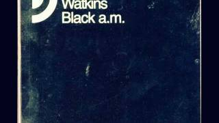 Watkins - Black a.m.(King Unique Rmx)