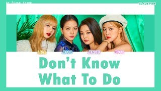 [COLOR CODED/THAISUB] BLACKPINK - Don't know what to do #พีชซับไทย