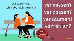 Learn German | Common Mistakes in German | vermissen? verpassen? verfehlen? versäumen? | B2 | C1