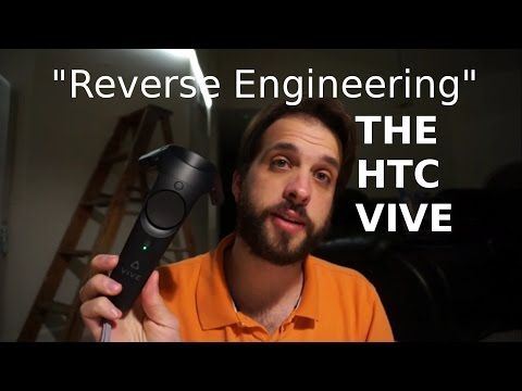 """Reverse Engineering"" the HTC Vive."