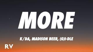 Download K/DA - MORE (Lyrics) ft. Madison Beer, (G)I-DLE, Lexie Liu, Jaira Burns, Seraphine