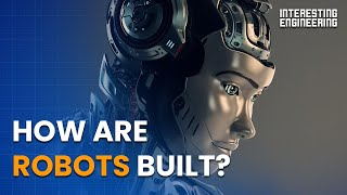 How are robots built?