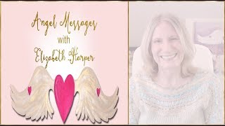 Angel Card Reading JANUARY 21-27 with Elizabeth Harper