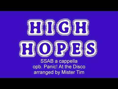 High Hopes SSAB+vp A Cappella Arranged By Mister Tim