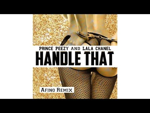 Prince Peezy & Lala Chanel - Handle That (Afino Remix)