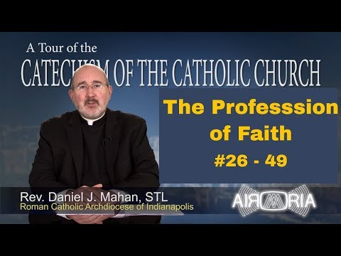 Tour of the Catechism #2 - The Profession of Faith