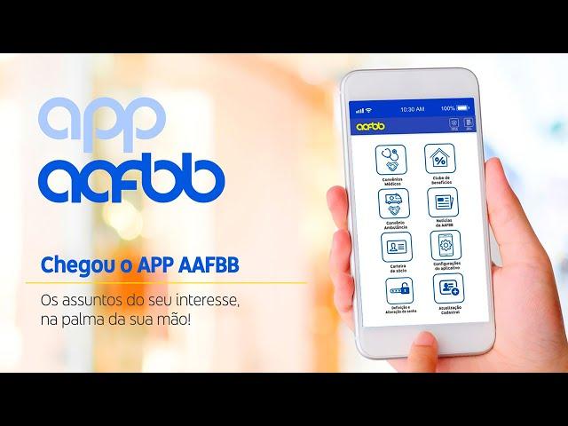 Chegou o APP AAFBB | Baixe já o seu!