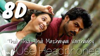Thuli Thuli Thuli Mazhaiyaai Vanthaaley 8D|Paiya|8D MUSIC|Karthi|Thamana|