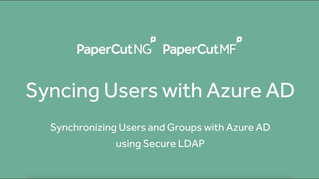 PaperCut KB | Synchronizing Users and Groups with Azure AD