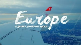 Europe Travel Film | Brynn's Adventures