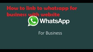How to link to whatsapp for business with website