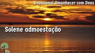 Solene admoestação // Amanhecer com Deus // Igreja Presbiteriana Floresta - GV