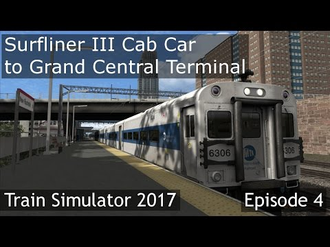 Train Simulator 2017 Ep 4: Shoreliner III Cab Car to Grand Central