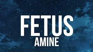 Amine - Fetus (Lyrics)