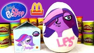 Littlest Pet Shop Giant Play Doh Surprise Egg 2015 Mcdonald's Happy Meal Toys