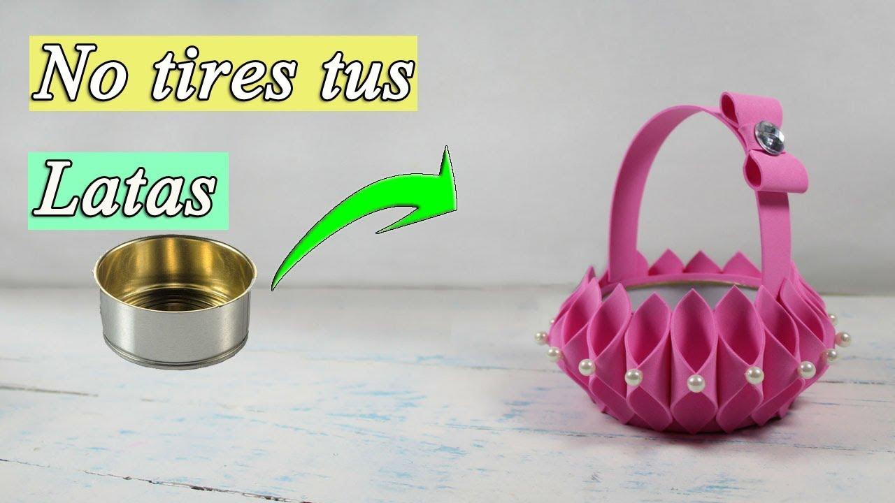 Manualidades con latas como hacer una cesta youtube - Manualidades faciles con latas ...