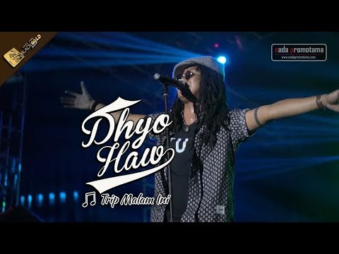 TRIP MALAM INI   DHYO HAW [Konser Apache Feel The BLACKGOLD Concert 12 Agustus 2017]