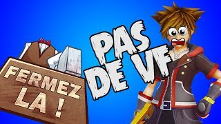 La VF de Kingdom Hearts III - Mini FERMEZ LA