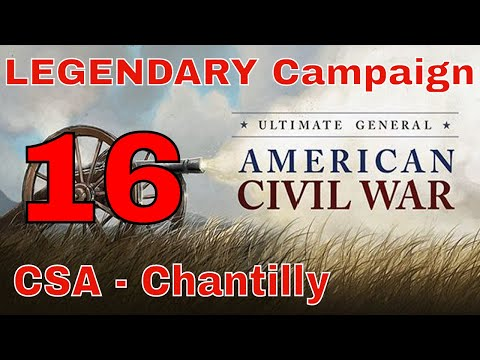 CHANTILLY (OX HILL) - UGCW LEGENDARY MODE #16 - CONFEDERATE CAMPAIGN