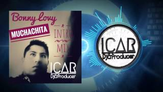 Bonny Lovy - Muchachita (iCar Intro Mix )