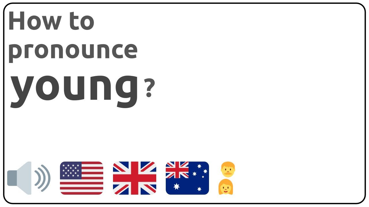 How to pronounce young in english?