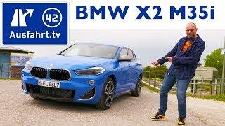 2019 BMW X2 M35i (F39) - Kaufberatung, Test deutsch, Review, Fahrbericht Ausfahrt.tv