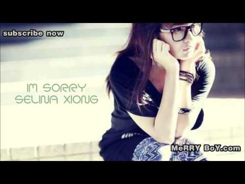 I  AM SORRY SELINA XIONG (sei Rap)  by MeRRY BoY
