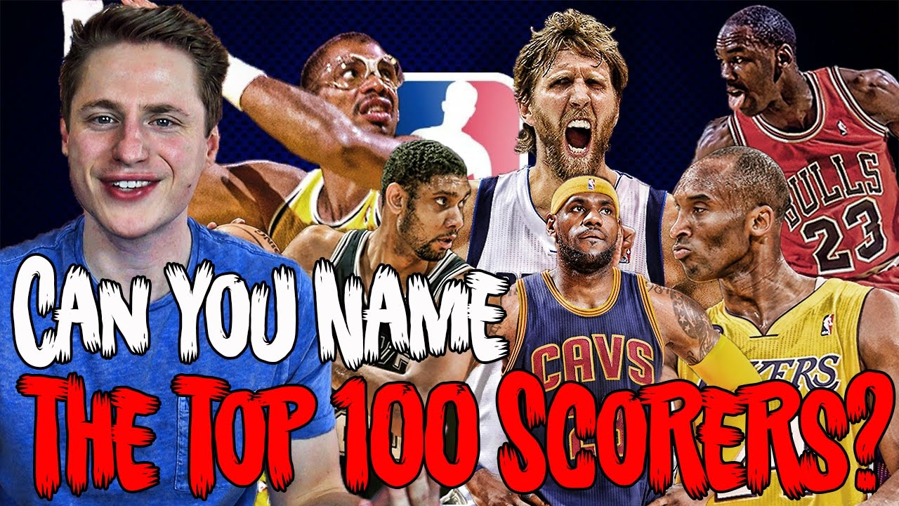 can you name the top 100 scorers in nba history youtube