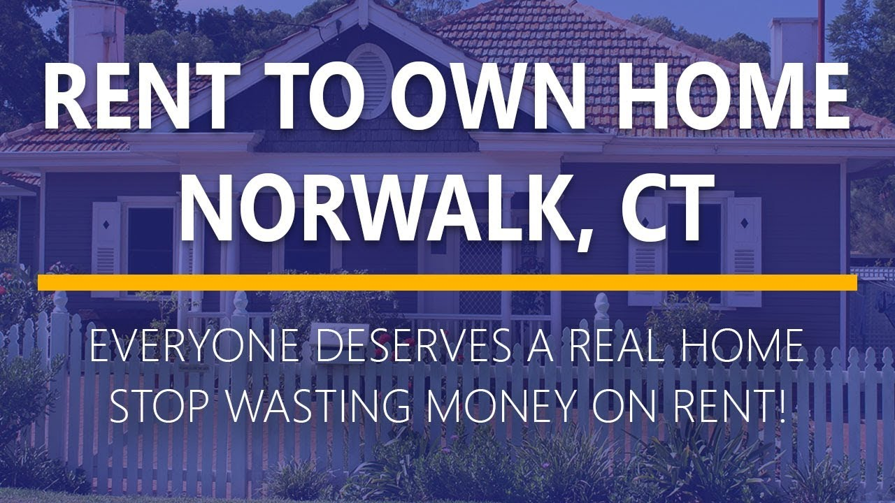 Rent To Own Homes In Norwalk Ct Youtube