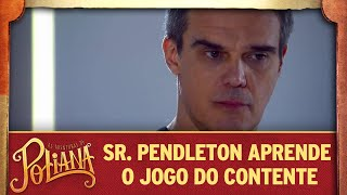 Sr. Pendleton aprende o Jogo do Contente | As Aventuras de Poliana