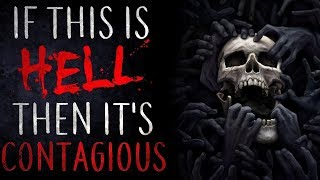 Creepypasta - If This Is Hell, Then It's Contagious - [CZ]