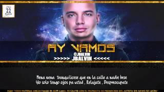 Ay Vamos J Balvin Letra (Cancion Oficial )2014