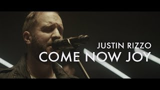 Come Now Joy  |  Justin Rizzo  |  Forerunner Music