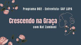 #002 Crescendo na Graça com Nat Zamboni - SAF IPLAPA
