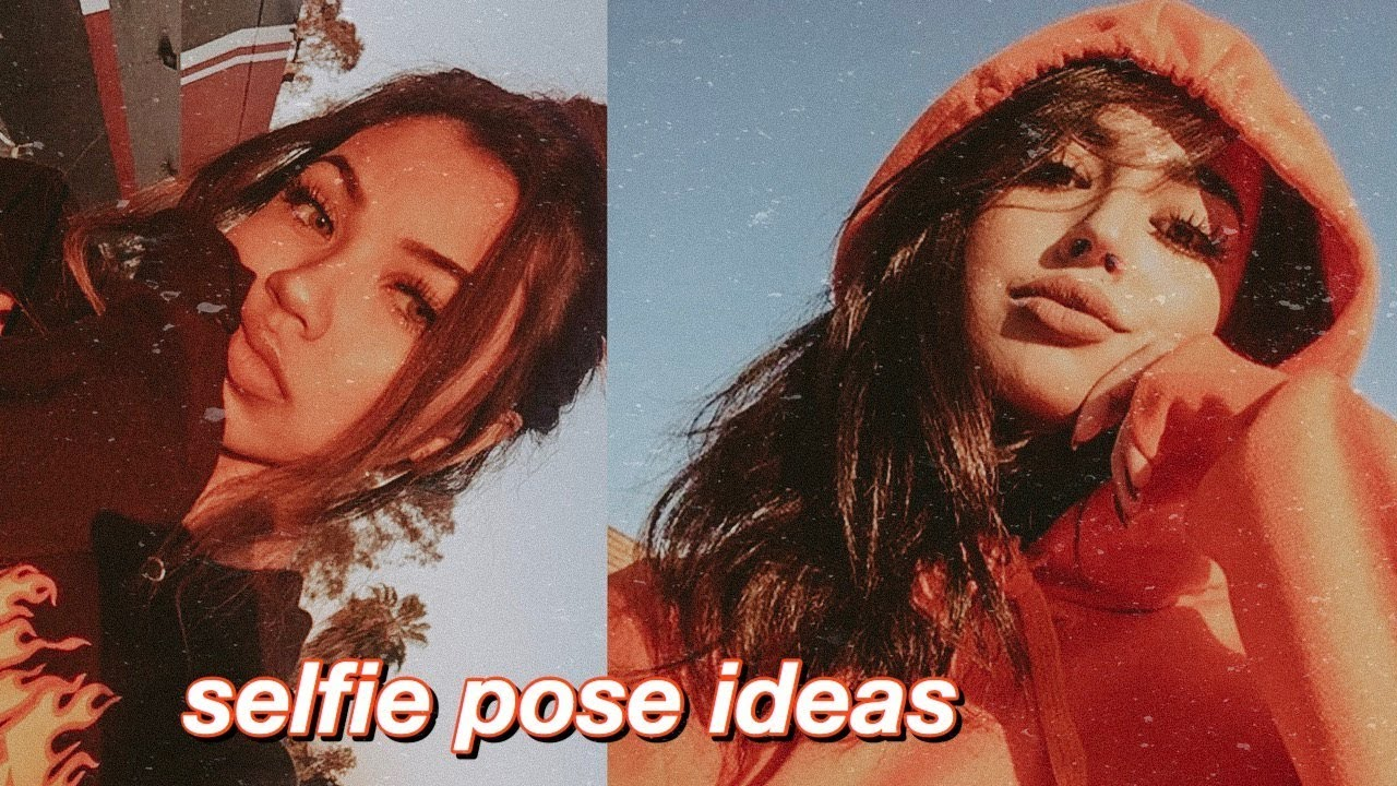 50 Selfie Poses For Instagram Photo Ideas Inspo Youtube