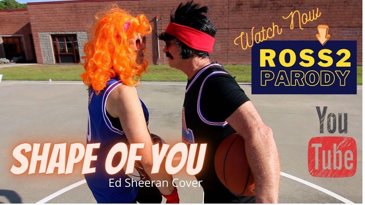 Shape of You Parody ROSS2 Music Live